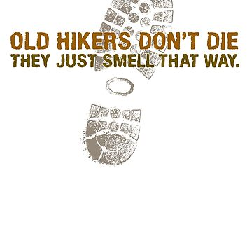 Old hikers don't die.... by jeastphoto