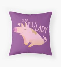 Crazy PIG lady Throw Pillow
