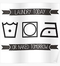 Laundry or Naked Poster
