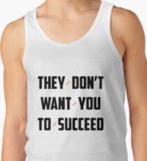 DJ Khaled - They Don't Want You To Succeed Men's Tank Top