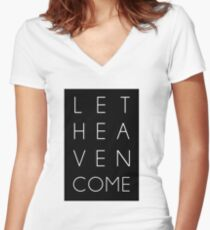 Let Heaven Come Women's Fitted V-Neck T-Shirt