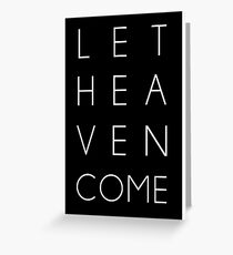 Let Heaven Come Greeting Card