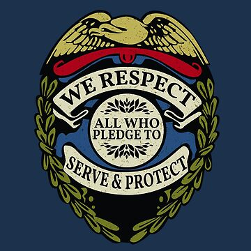 Respect to Those Who Serve & Protect - Law Enforcement Lives Matter - All Lives Matter - Police Appreciation - Blue Lives Matter by traciv