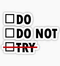 Do or Do Not Sticker