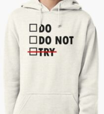 Do or Do Not Pullover Hoodie