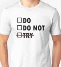Do or Do Not Slim Fit T-Shirt