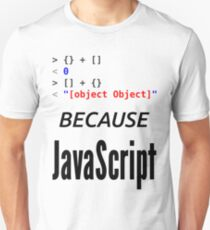 wat BECAUSE JavaScript - Funny Design for Web Developers T-Shirt