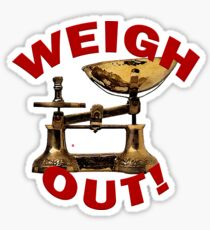 Weigh Out Of Sight Sticker