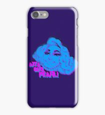 Atta Girl Pearl! - Pearl Liaison from Rupaul's Drag Race! iPhone Case/Skin