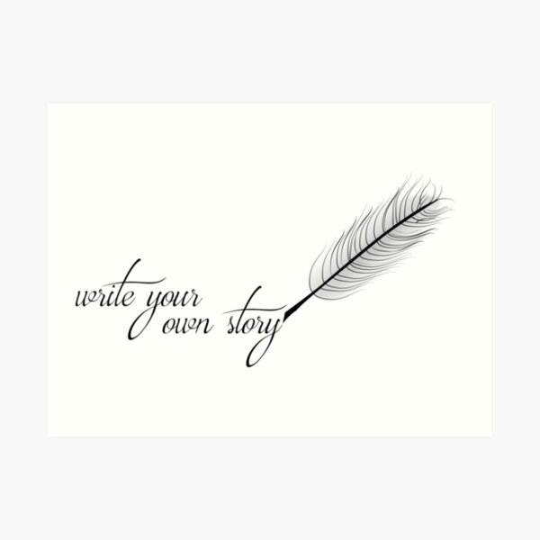 Write Your Own Story Art Print