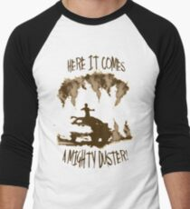 Here Come The Mighty Duster!!!!! T-Shirt