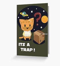 Its a Cat Trap! Greeting Card