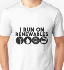 "I Run On ""Renewables"" T-Shirt"