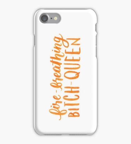 Fire-Breathing Bitch-Queen iPhone Case/Skin