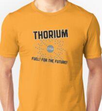 THORIUM - fuel for the future Unisex T-Shirt