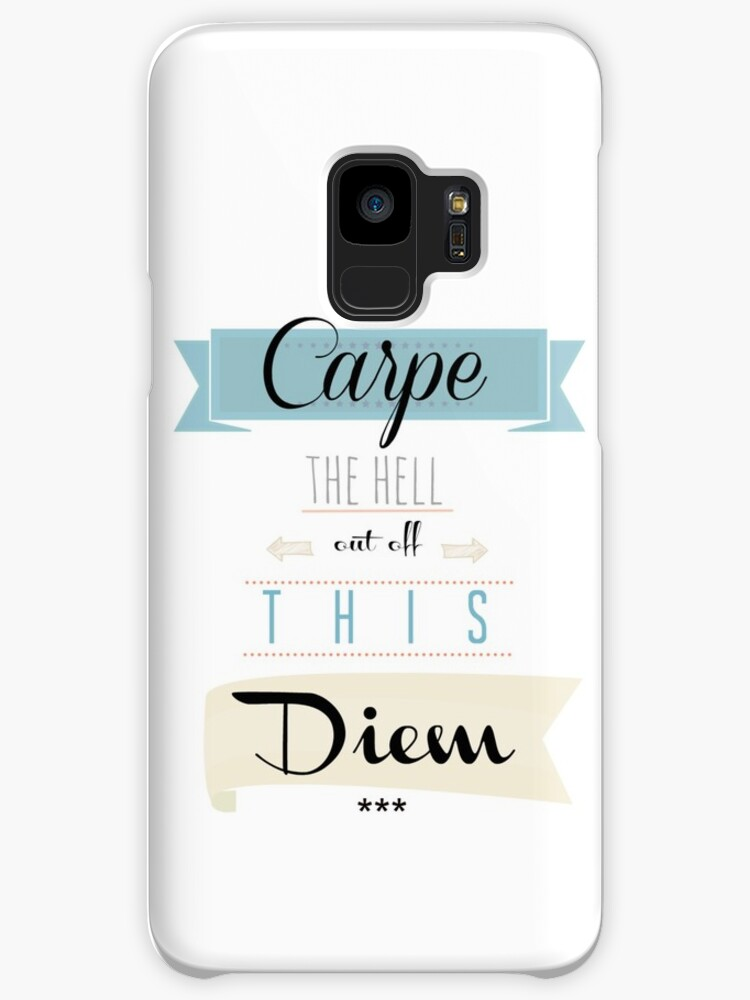 Carpe The Heck Out Of This Diem