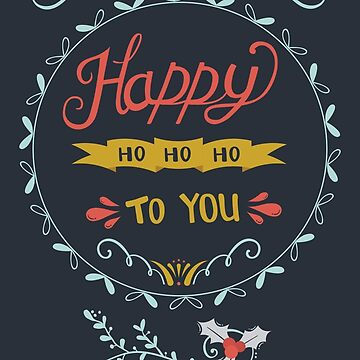 Happy Ho Ho Ho To You by isabellesilva