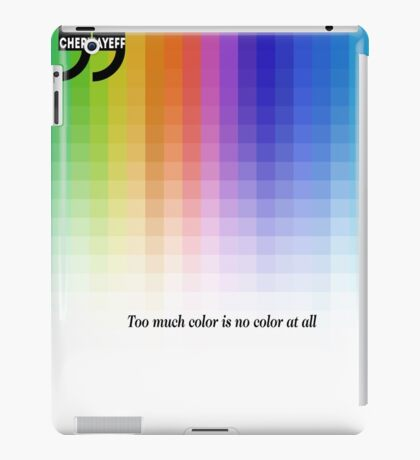Use Color With Moderation (Chermayeff's Quote) iPad Case/Skin