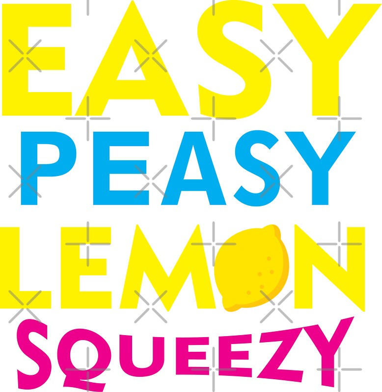 Easy Peesy Lemon Squeezy