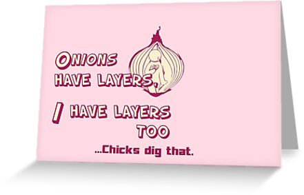 Quotes and quips - I have layers, chicks dig that by MelisaOngMiQin