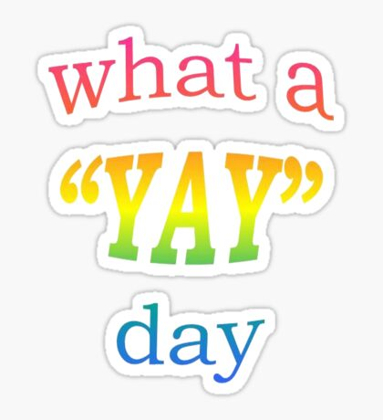 What a YAY day! Sticker