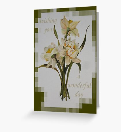 Wishing You A Wonderful Day Double Narcissi In A Bouquet Greeting Card