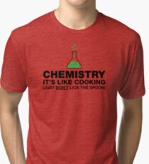 Funny Chemistry, Science Humor Tri-blend T-Shirt