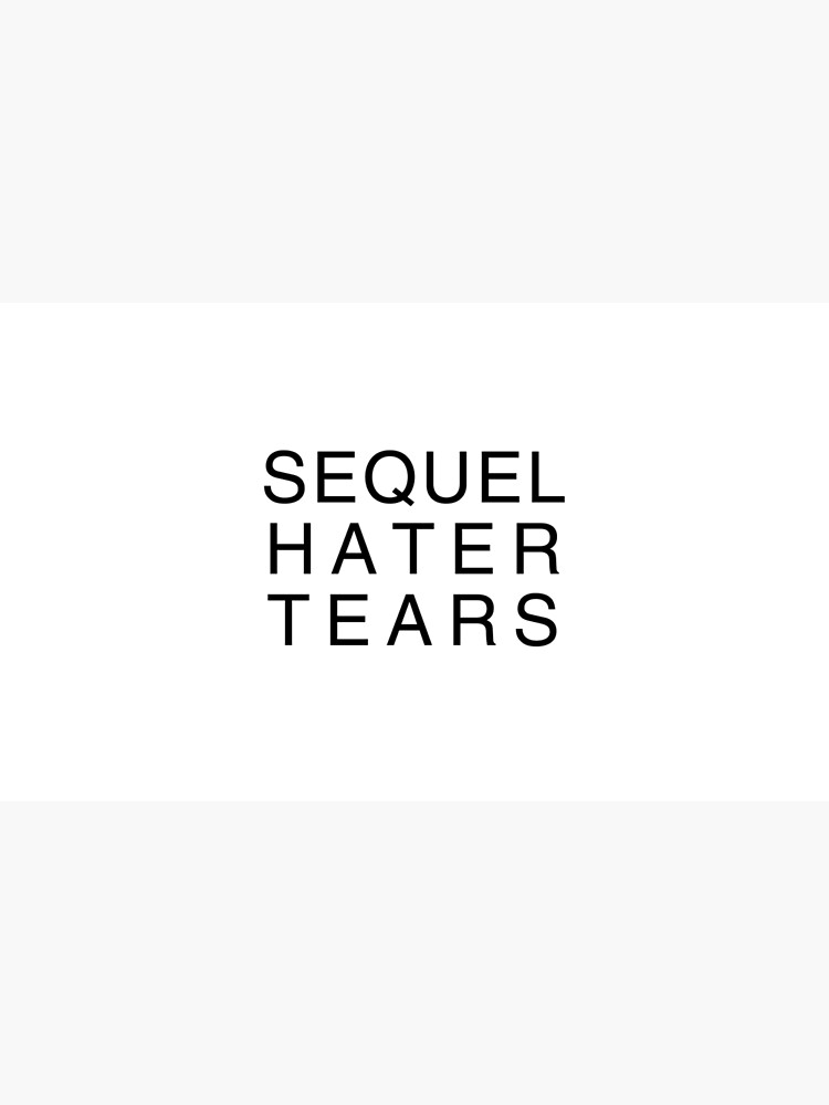 Sequel Hater Tears by houseorgana