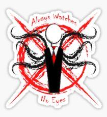 Slenderman- Always Watches, No Eyes Sticker