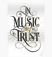 In Music We Trust {Distressed Version} Poster