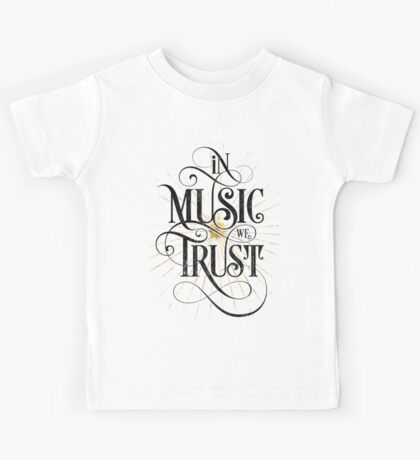 In Music We Trust {Distressed Version} Kids Clothes