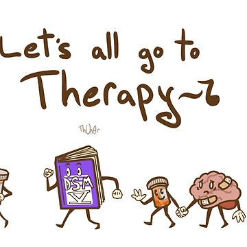 Let's All Go to Therapy~ by Thunar