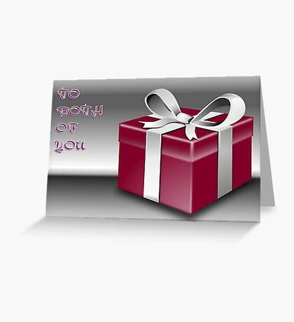 A Red Wrapped Gift Box To Both Of You  Greeting Card