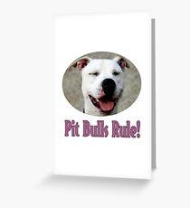Pit Bulls Rule! Greeting Card