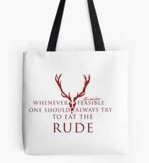 One should always try to eat the rude Tote Bag