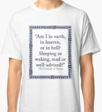 Am I In Earth - Shakespeare Classic T-Shirt