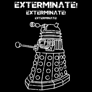 Exterminate! by teecollection