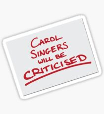 Carol Singers Will Be Criticised Sticker