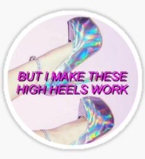 Make These High Heels Work Sticker
