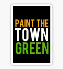 Paint The Town Green Sticker