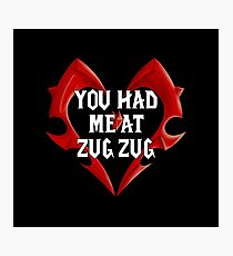 You had me at Zug Zug Photographic Print
