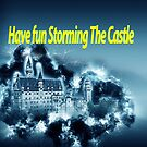 Have fun storming the castle (The Princess Bride) by PhotoStock-Isra