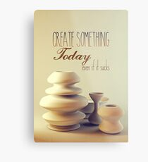 Pottery Still Life Create Something Today Even If It Sucks Metal Print