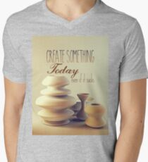 Pottery Still Life Create Something Today Even If It Sucks Men's V-Neck T-Shirt
