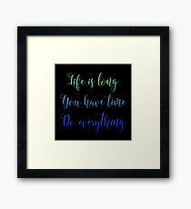 Life is long 3 Framed Print
