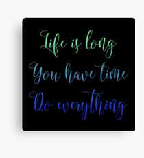 Life is long 3 Canvas Print