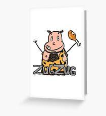ZUG ZUG Greeting Card
