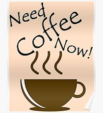 Need Coffee Now! Poster