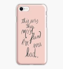 this was the most fun i've ever had iPhone Case/Skin
