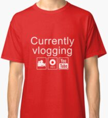 Currently Vlogging - YouTube Classic T-Shirt